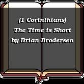 (1 Corinthians) The Time is Short