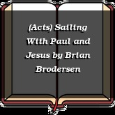 (Acts) Sailing With Paul and Jesus