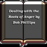 Dealing with the Roots of Anger