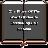 The Place Of The Word Of God In Revival