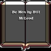 Be Men