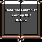 Hold The Church To Love