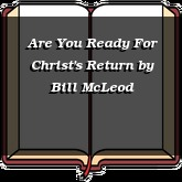 Are You Ready For Christ's Return