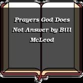 Prayers God Does Not Answer