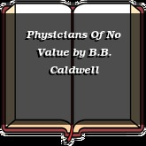 Physicians Of No Value