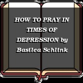 HOW TO PRAY IN TIMES OF DEPRESSION