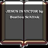 JESUS IS VICTOR