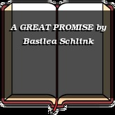A GREAT PROMISE
