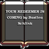 YOUR REDEEMER IS COMING