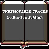 UNREMOVABLE TRACES