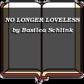 NO LONGER LOVELESS