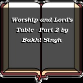 Worship and Lord's Table - Part 2
