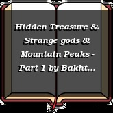Hidden Treasure & Strange gods & Mountain Peaks - Part 1