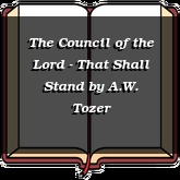 The Council of the Lord - That Shall Stand