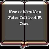 How to Identify a False Cult