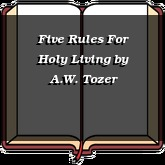 Five Rules For Holy Living