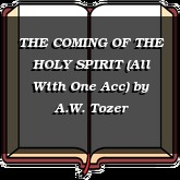 THE COMING OF THE HOLY SPIRIT (All With One Acc)