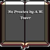 No Proxies
