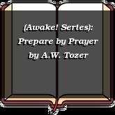 (Awake! Series): Prepare by Prayer