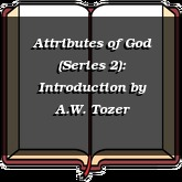 Attributes of God (Series 2): Introduction