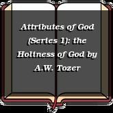 Attributes of God (Series 1): the Holiness of God