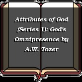 Attributes of God (Series 1): God's Omnipresence