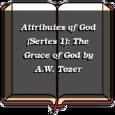 Attributes of God (Series 1): The Grace of God