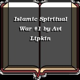 Islamic Spiritual War #1