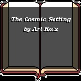 The Cosmic Setting