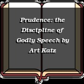 Prudence: the Discipline of Godly Speech