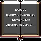 NOR-02 MysteriumIsraelog Kirken (The Mystery of Israel and the Church)