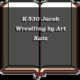 K-530 Jacob Wrestling