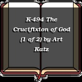 K-494 The Crucifixion of God (1 of 2)