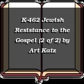 K-462 Jewish Resistance to the Gospel (2 of 2)