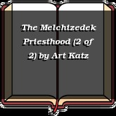 The Melchizedek Priesthood (2 of 2)