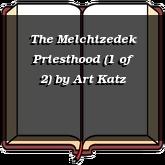 The Melchizedek Priesthood (1 of 2)