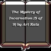 The Mystery of Incarnation (5 of 9)