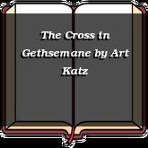 The Cross in Gethsemane
