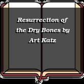 Resurrection of the Dry Bones