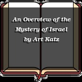 An Overview of the Mystery of Israel
