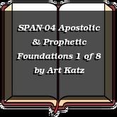 SPAN-04 Apostolic & Prophetic Foundations 1 of 8