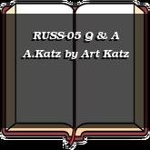 RUSS-05 Q & A A.Katz