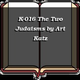 K-016 The Two Judaisms