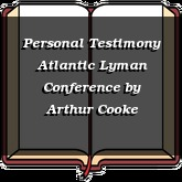 Personal Testimony Atlantic Lyman Conference