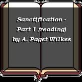 Sanctification - Part 1 (reading)