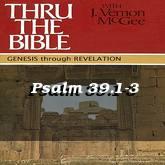 Psalm 39.1-3