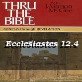 Ecclesiastes 12.4