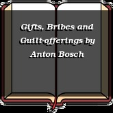 Gifts, Bribes and Guilt-offerings