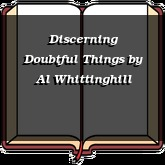 Discerning Doubtful Things