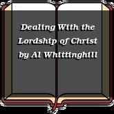 Dealing With the Lordship of Christ